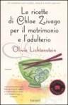 le-ricette-di-chloe-zivago-per-il-matrimonio-e-l'adulterio Olivia-Lichtenstein